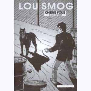 Lou Smog : Tome 8, Chiens fous