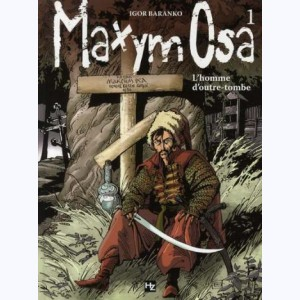 Maxym Osa : Tome 1, L'homme d'outre-tombe