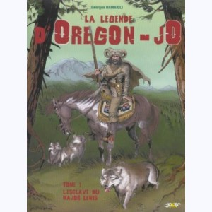 La légende d'Oregon-Jo : Tome 1, L'esclave du Major Lewis