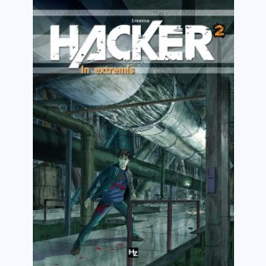 Hacker : Tome 2, In Extremis