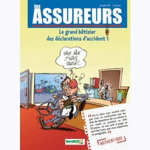 Les Assureurs : Tome 1, Le grand bêtisier des déclarations d'accident