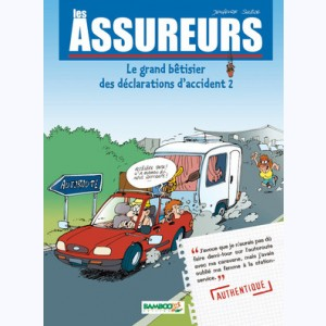 Les Assureurs : Tome 2, Le grand bêtisier des déclarations d'accident