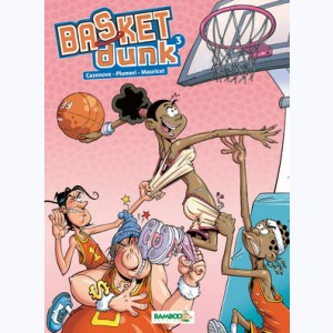 Basket dunk : Tome 3 :