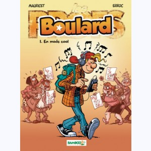 Boulard : Tome 1, En mode cool