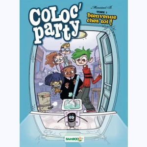 Coloc' Party : Tome 1, Bienvenue chez toi !