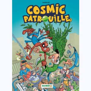 Cosmic patrouille : Tome 1