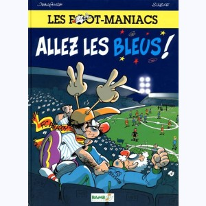 Les Foot Maniacs : Tome 1 :