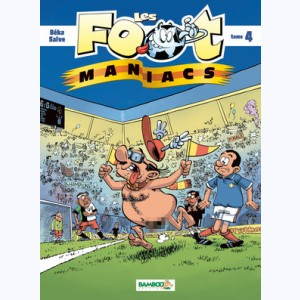 Les Foot Maniacs : Tome 4