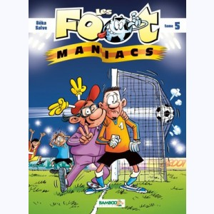 Les Foot Maniacs : Tome 5