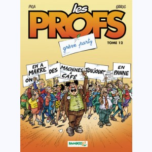 Les Profs : Tome 12, Grêve Party