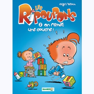 Les Ripoupons : Tome 2, On remet une couche