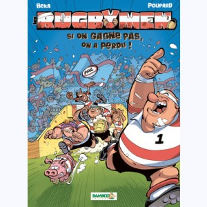 Les Rugbymen : Tome 2, Si on gagne pas, on a perdu !