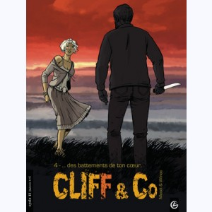 Cliff & Co : Tome 4, ... des battements de ton coeur