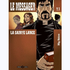 Le Messager : Tome 1, La Sainte lance