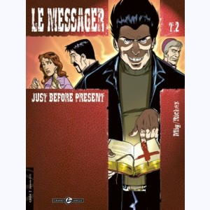 Le Messager : Tome 2, Just before present