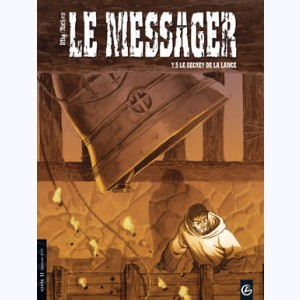 Le Messager : Tome 5, Le Secret de la lance