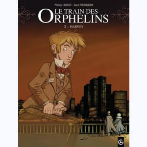 Le Train des orphelins : Tome 2, Harvey