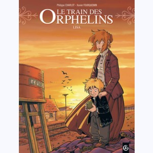 Le Train des orphelins : Tome 3, Lisa