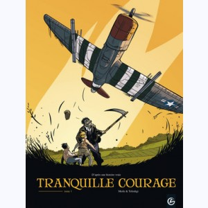 Tranquille courage : Tome 1