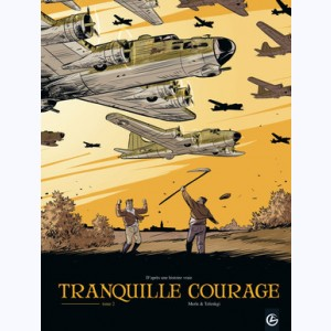 Tranquille courage : Tome 2