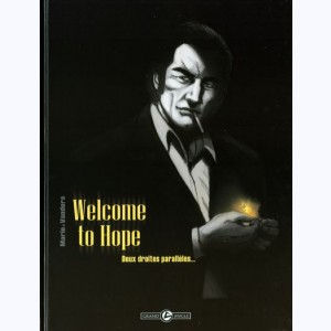 Welcome to Hope : Tome 1, Deux droites parallèles...
