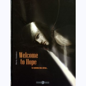Welcome to Hope : Tome 2, La somme des côtés ...