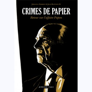 Crimes de papier, Retour sur l'affaire Papon