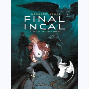 Final Incal : Tome 1, Les Quatre John Difool
