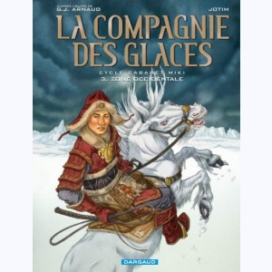 La compagnie des glaces : Tome 3, Cycle Cabaret Miki - Zone Occidentale