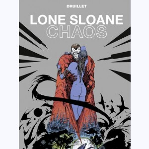 Lone Sloane : Tome 8, Chaos