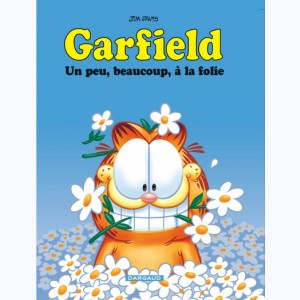 Garfield : Tome 47, Garfield un peu, beaucoup, à la folie