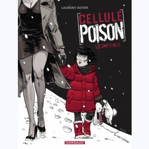 Cellule Poison : Tome 5, Comptines
