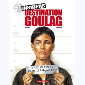 Insiders : Tome 6, Destination Goulag