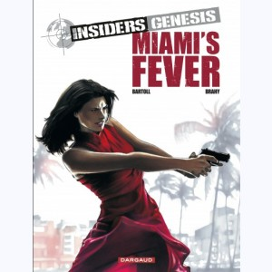 Insiders Genesis : Tome 3, Miami's Fever