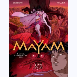 Mayam : Tome 4, June, l'infiniment bon