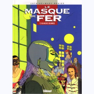Le Masque de fer : Tome 3, Blanches colombes