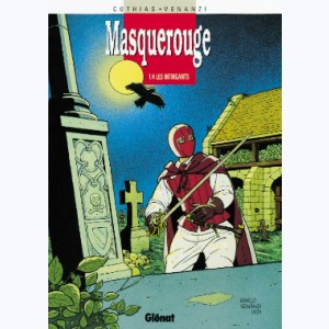 Masquerouge : Tome 4, Les intrigants