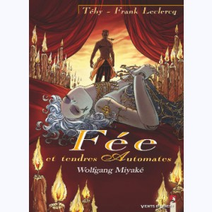 Fée et tendres automates : Tome 3, Wolfgang Miyaké
