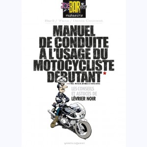 Joe Bar Team, Manuel de conduite à l'usage du motocycliste débutant