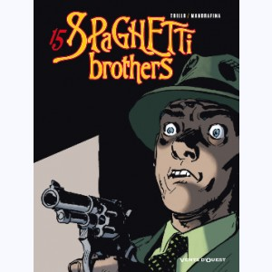 Spaghetti Brothers : Tome 15