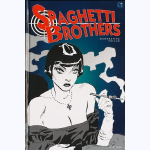 Spaghetti Brothers : Tome 3