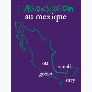 L'Association, au Mexique