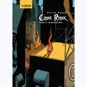 Comix remix : Tome 3, Le Grand Exil