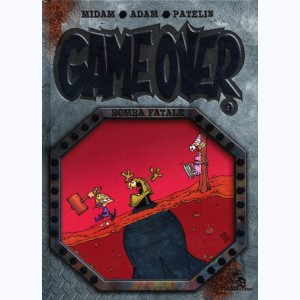 Game Over : Tome 9, Bomba Fatale