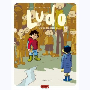 Ludo : Tome 7, Qu'as-tu, Kim ?