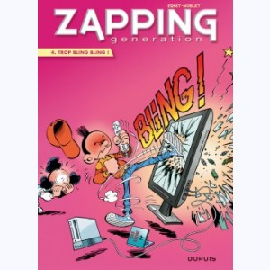 Zapping Generation : Tome 4, Trop bling bling !