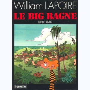 William Lapoire : Tome 4, Le big bagne