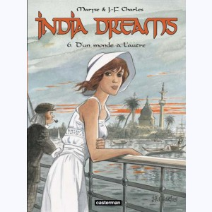 India Dreams : Tome 6, D'un monde à l'autre