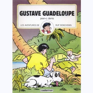 Rup Bonchemin : Tome 3, Gustave Guadeloupe