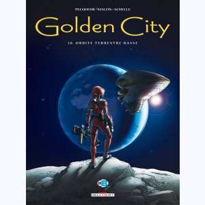 Golden City : Tome 10, Orbite terrestre basse